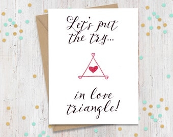 Let's Put the try in love triangle, Polyamorous, Funny Greeting Card, I love You Card, Multiple Loves, Poly Card