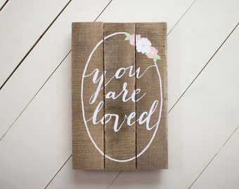 You are Loved Pallet Sign, Nursery Wood Sign, Reclaimed Wood sign