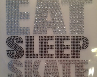 Eat Sleep Skate Iron On/Ice Skating Hot Fix Transfer/Sports Rhinestone Iron On for Shirt/Tank/Tote Bag/Messenger Bag