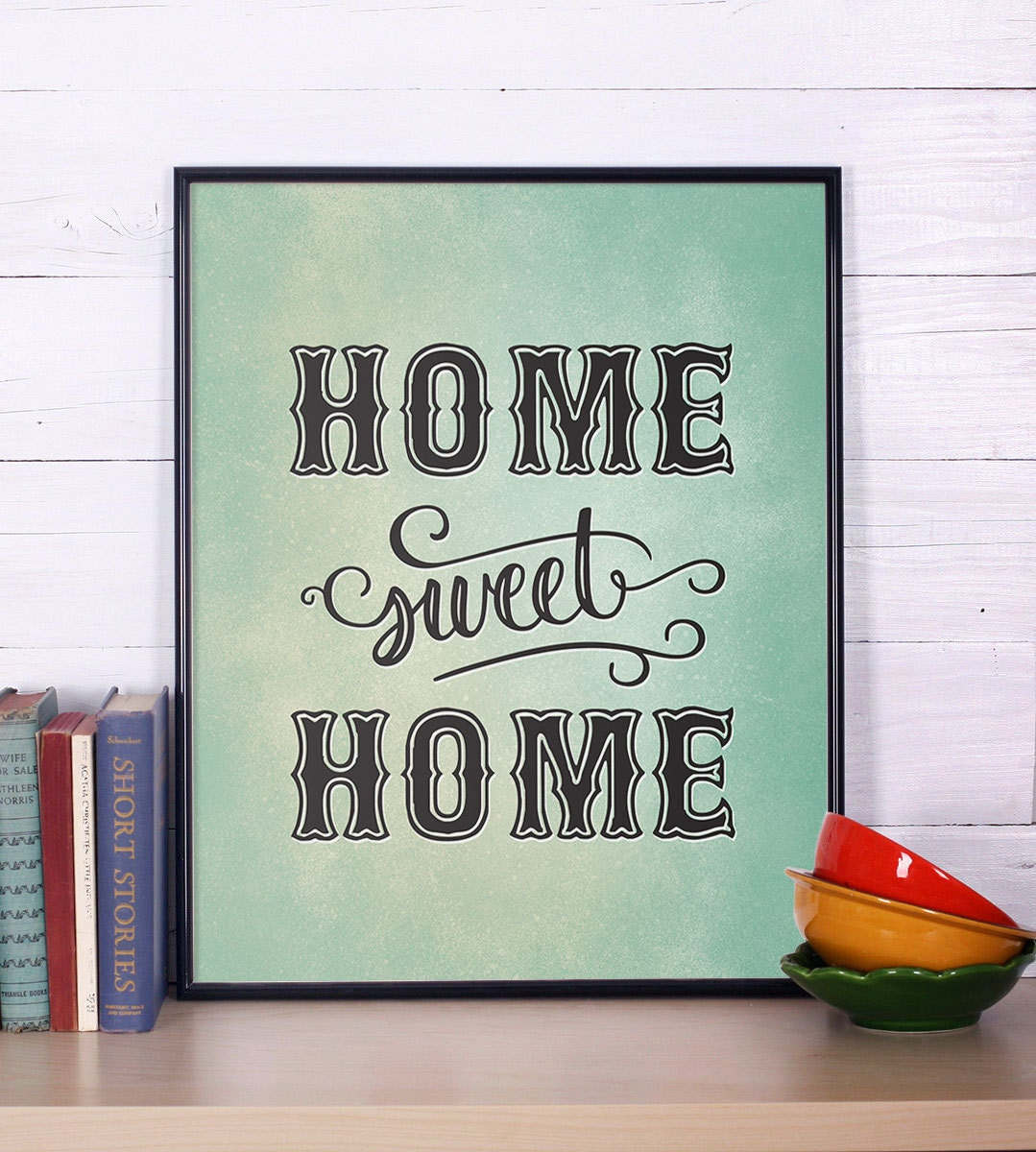 Inspirational wall art Home Sweet Home Print