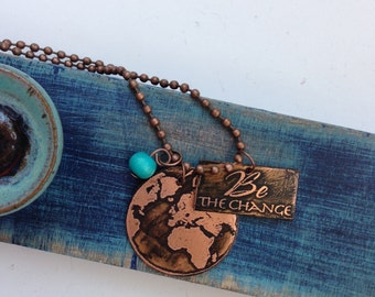 Copper Etched Globe/Be the Change Necklace