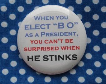 When you elect 'BO' as a president...- 2.25 inch pinback button badge