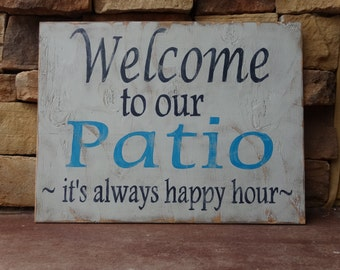 Welcome to our Patio, it's always happy hour.  Hand painted wood sign/ Outdoor decor/ Summer signs/ Patio signs/ Porch signs