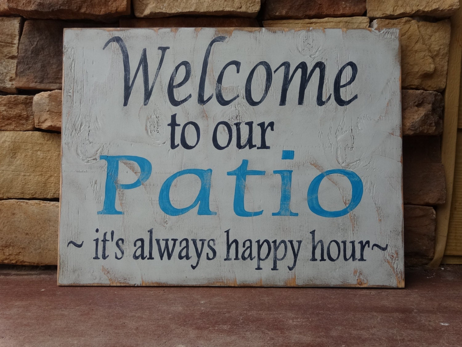 Welcome To Our Patio It's Always Happy Hour. Hand
