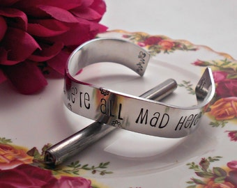 Alice in Wonderland Cuff Bracelet - We're All Mad Here-Hand Stamped Wavy Cuff Bracelet - Custom - Add a Name/Date