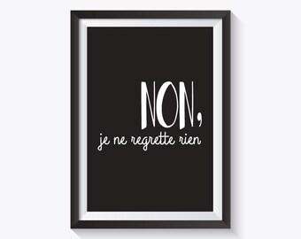Non, Je Ne Regrette Rien - Black Print