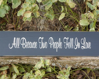 All because two people fell in love rustic wood sign