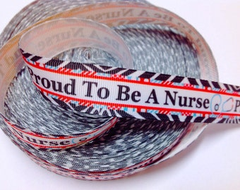 7/8 inch Proud to be a Nurse - BLACK FONT - NURSES Printed Grosgrain Ribbon for Hair Bow