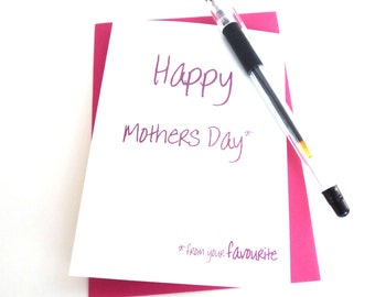 Funny Happy Mothers Day Card - Happy Mothers Day From Your Favourite Card, Free UK Postage,