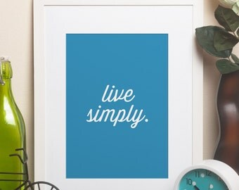 Custom Home Decor- Live Simply. Custom Color Wall Art Print