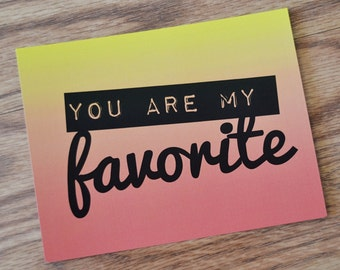 You Are My Favorite Note Card