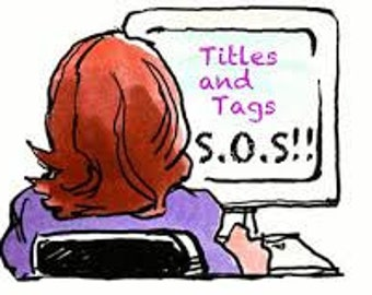 Etsy Title and Tag Revision  - Etsy Product Title Help - Etsy Writing Service - Title and Tag SEO Help - Etsy Optimization - Etsy SEO Help