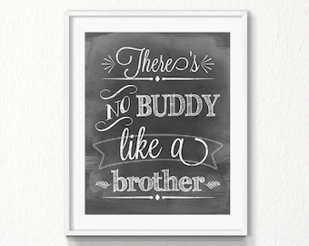 There's no buddy like a brother, Nursery quote, INSTANT download, nursery, chalkboard sign, Printable Art, Digital file, printable nursery