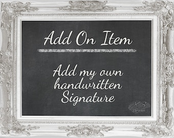 Add On - Signature | Personalized with Your Own Handwritten Signature