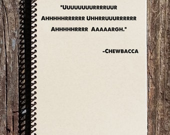 Chewbacca Quote Notebook - Star Wars Notebook - Star Wars Journal - Chewbacca Journal - Chewbacca Notebook - Star Wars Gifts