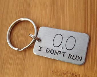0.0 I Don't Run - Necklace, Keychain, Bag Tag, or Zipper Charm - Hand Stamped - Funny - Gift - Not a Runner - No Exercise