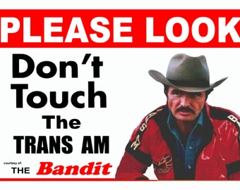 Please Look Don't Touch the 5 x 7 Car Show sign Aluminum, 5 x 7 The bandit