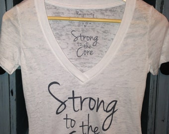White Strong to the Core Burnout Deep V neck Shirt, workout tank, fitted t-shirt, trendy top, wear it and live it.