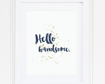 NAVY, GOLD Foil, Hello handsome, Nursery Quote, Nursery Art, Nursery Decor, Modern, Printable, Instant Download