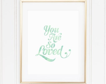 MINT, Nursery Wall Art, Nursery Quote, Nursery Art, Nursery Decor, You Are So Loved, PRINTABLE, Instant Download, Baby Shower Gift