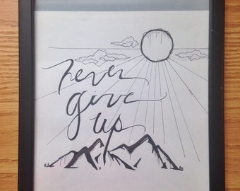 Never Give Up- Hand Lettering Typography Drawing