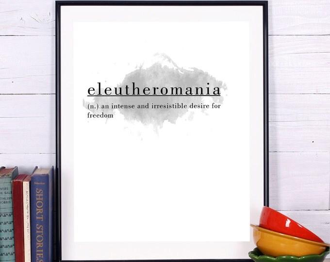Eleutheromania - Definition Poster | Freedom Print | Minimalist Poster 8X10; 11X14 Poster Stampabile