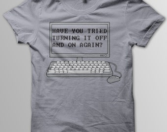 The IT Crowd Shirt, Have You Tried Turning It Off And On Again?, Geek T-Shirt, British Comedy, Moss, Roy, Moss IT Crowd, IT Crowd Shirt