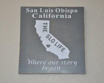 Customizable San Luis Obispo California Wooden Sign, The SLO Life