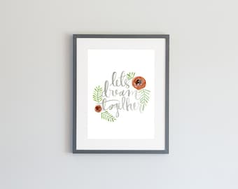 Hand Painted Watercolor Archival Giclée Print - Lets Dream Together