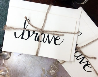 Brave Card - folded, hand lettered notecard with envelope