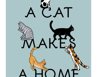 Cat Print 'A Cat Makes A Home'