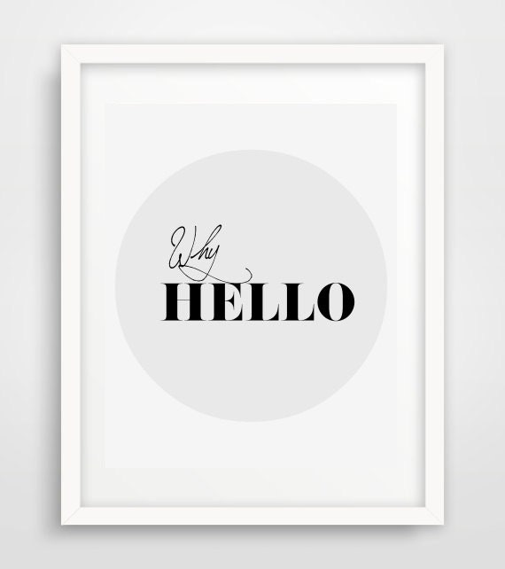 Why Hello Print, digital Download, Printable Wall Art, Typography Print, Modern Wall Print, Instant download, Home Decor