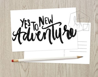 Black and White Yes to New Adventure Postcard Digital Download
