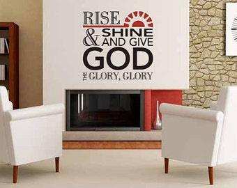 Rise and shine & give God the glory, glory - Christian vinyl decal - Religious wall decal - Custom