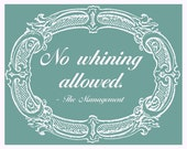 No Whining Allowed RESERVED FOR LEANN