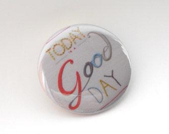 Today is a Good Day Pocket Handbag Mirror Stocking Filler Small Gift