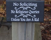 No Soliciting No Religious Queries Unless Kid Wood Vinyl Rod Stake Sign Child Fundraiser Schools Scouts Welcome Garden Sign