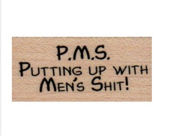 Stamping rubber stamp Humor Rubber stamp quote P.M.S. Putting Up With Men's  no3889 scrapbooking supplies