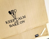 Keep Calm and Bake On kitchen dish towel. Silk screened cotton tea towel.