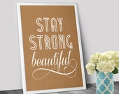 "Printable Kraft Paper Art - Typography ""Stay Strong Beautiful""  Motivational Quote Instant Download Digital Download"