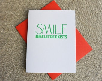 Letterpress Greeting Card - Smile. Mistletoe Exists.