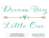 Arrow Design Dream Big Little One Wall Decal LARGE SIZE Trendy Script Lettering Quote - Nursery Wall Art Modern Kids Boy Girl Room