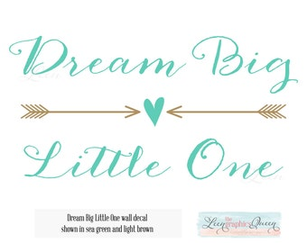 Arrow Design Dream Big Little One Wall Decal LARGE SIZE Trendy Script Lettering Quote - Nursery Wall Art Modern Kids Boy Girl Room