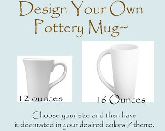 Design your own pottery mug choose colors theme and size kiln fired mugs