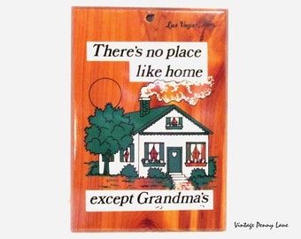 Vintage Wood Sign, There's No Place Like Grandma's Home