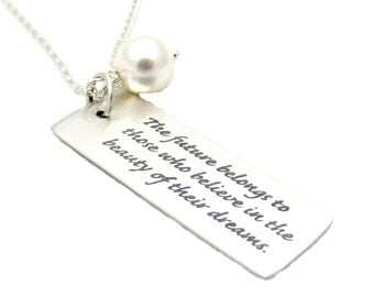 "Sterling Silver Necklace Quote Charm ""The Future Belongs to Those Who Believe in the Beauty of Their Dreams"" 18"" Necklace Graduation Gift"