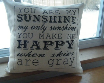 You are my Sunshine.....Pillow....