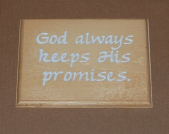 God always keeps His promises - Hand Painted Wooden Plaque - 14098