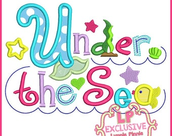 UNDER The SEA Applique 4x4 5x7 6x10 Machine Embroidery Design INSTANT wording words sayings