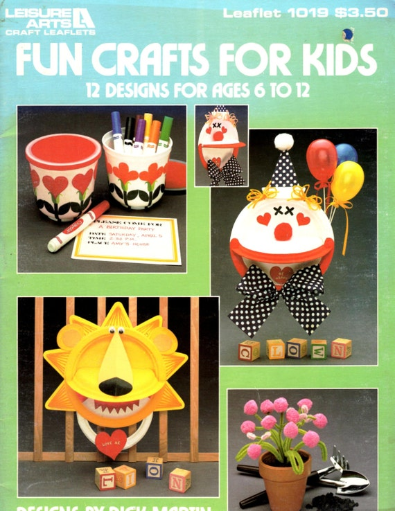 Leisure arts 1019 fun crafts for kids ages 6 to 12 vintage for Fun crafts for all ages